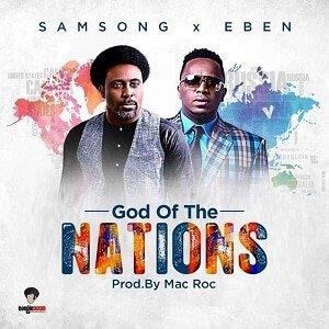 God of The Nations Samsong Ft. Eben