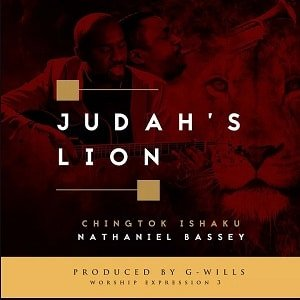 Judah's Lion Pastor Chingtok Ft. Nathaniel Bassey