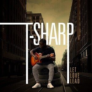 Let Love Lead T Sharp