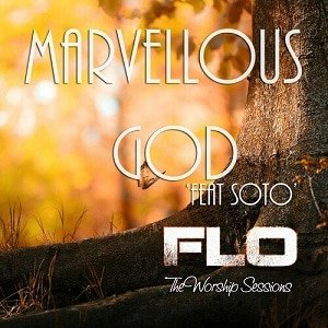 Marvelous God Florocka Ft. Soto