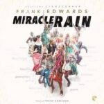 Frank Edwards - Miracle Rain [MP3 and Lyrics]