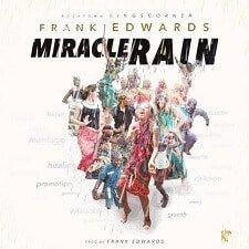 Miracle Rain Frank Edwards