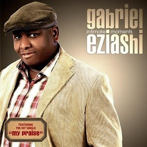 My Praise Gabriel Eziashi