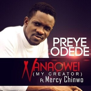 Nanaowei Preye Odede Ft. Mercy Chinwo