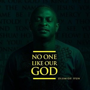 For Our God is King Olumide Iyun Ft. Victoria Orenze and Pastor Chingtok
