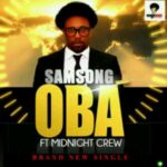 Oba Download and Lyrics | Samsong Ft. Midnight Crew