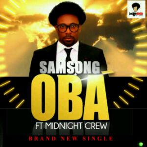 Oba Samsong Ft. Midnight Crew & Frank Edwards