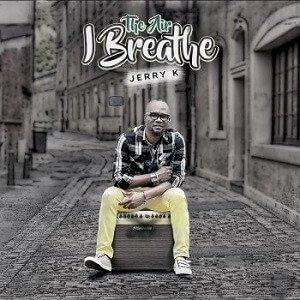 The Air I Breathe Jerry K