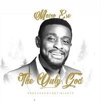 The Only God Mairo Ese