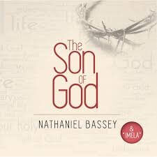 The Son of God Nathaniel Bassey