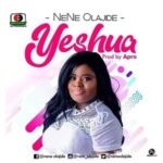 Nene Olajide - Yeshua [MP3 and Lyrics]