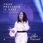 Your Presence Lyrics | Ayo Vincent