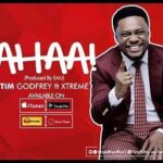 Tim Godfrey - Ahaa Ft. D Xtreme Crew [Lyrics]