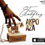 Tim Godfrey - Akpo Aza [Lyrics]