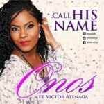 Call His Name Download and Lyrics | Onos Ft. Victor Atenaga