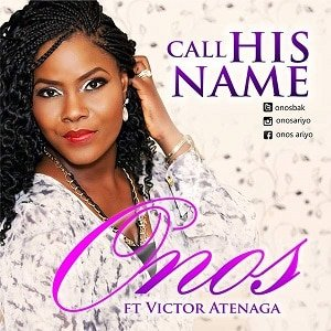 Call His Name Onos Ft. Victor Atenaga