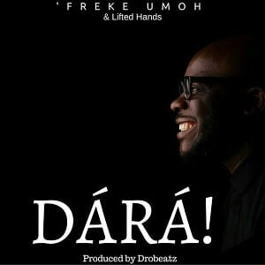 Dara Download and Lyrics | Freke Umoh