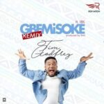 Tim Godfrey - Gbemisoke Ft. IBK [Lyrics]
