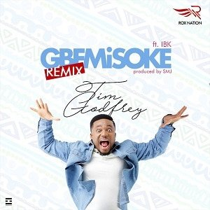 Gbemisoke Tim Godfrey Ft. IBK