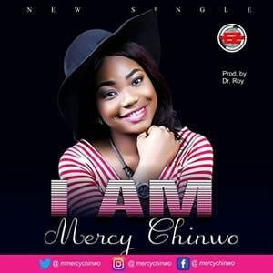 I Am Mercy Chinwo