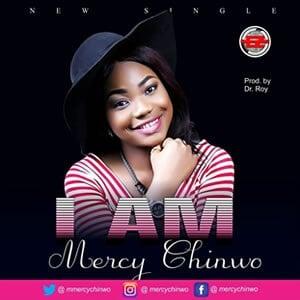 I Am Lyrics | Mercy Chinwo