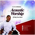 If Only You Knew Download and Lyrics | Victor Atenaga