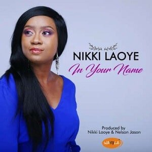In Your Name Download and Lyrics | Nikki Laoye