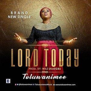 Lord Today Toluwanimee