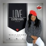 Mercy Chinwo - Love Expression Ft. Shady B [MP3 and Lyrics]