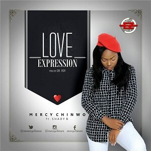 Love Expression Lyrics | Mercy Chinwo Ft. Shady B