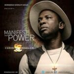 Chris Shalom - Manifest Your Power [MP3 and Lyrics]