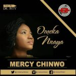 Mercy Chinwo - Ome Kannaya [MP3, Video and Lyrics]