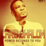 Power Belongs To You Download and Lyrics | Chris Shalom