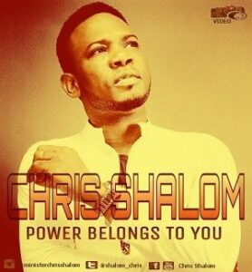 Power Belongs To You Chris Shalom