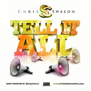 Tell It All Chris Shalom
