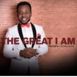 The Great I Am Download and Lyrics | Prospa Ochimana