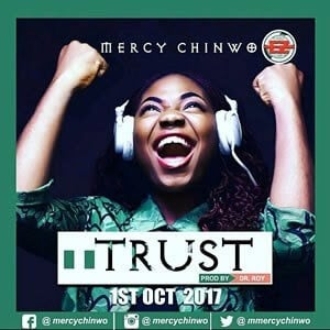 Trust Mercy Chinwo