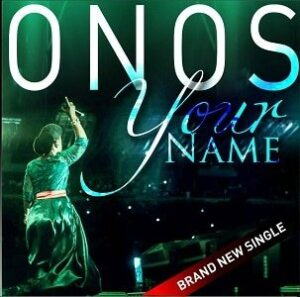 Your Name Onos Ariyo