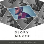Neon Adejo - Glory Maker Ft. Ayo Vincent [MP3 and Lyrics]