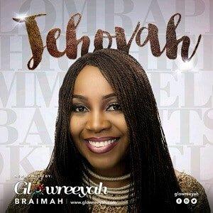Jehovah Glowreeyah Braimah