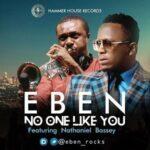 Eben - No One Like You [MP3 and Lyrics]