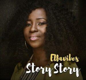 Ellavibes - Story Story [MP3, Video and Lyrics]