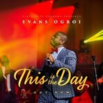 Evans Ogboi - This is The Day [MP3 and Lyrics]