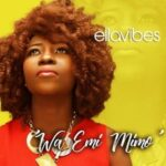 Ellavibes - Wa Emi Mimo [MP3 and Lyrics]