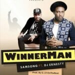 WinnerMan Download and Lyrics | Samsong Ft. DJ Ernesty