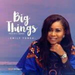 Emily Yoneh - Big Things [MP3 and Lyrics]