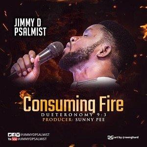 Consuming Fire Jimmy D Psalmist