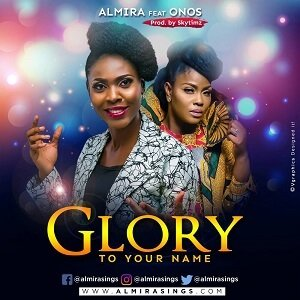Glory To Your Name Almira Ft. Onos