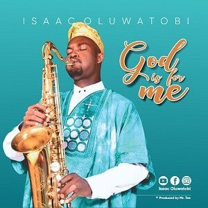God is For Me Isaac Oluwatobi
