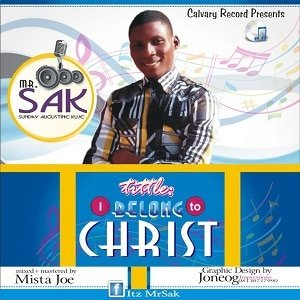 I Belong to Christ Mr. Sak